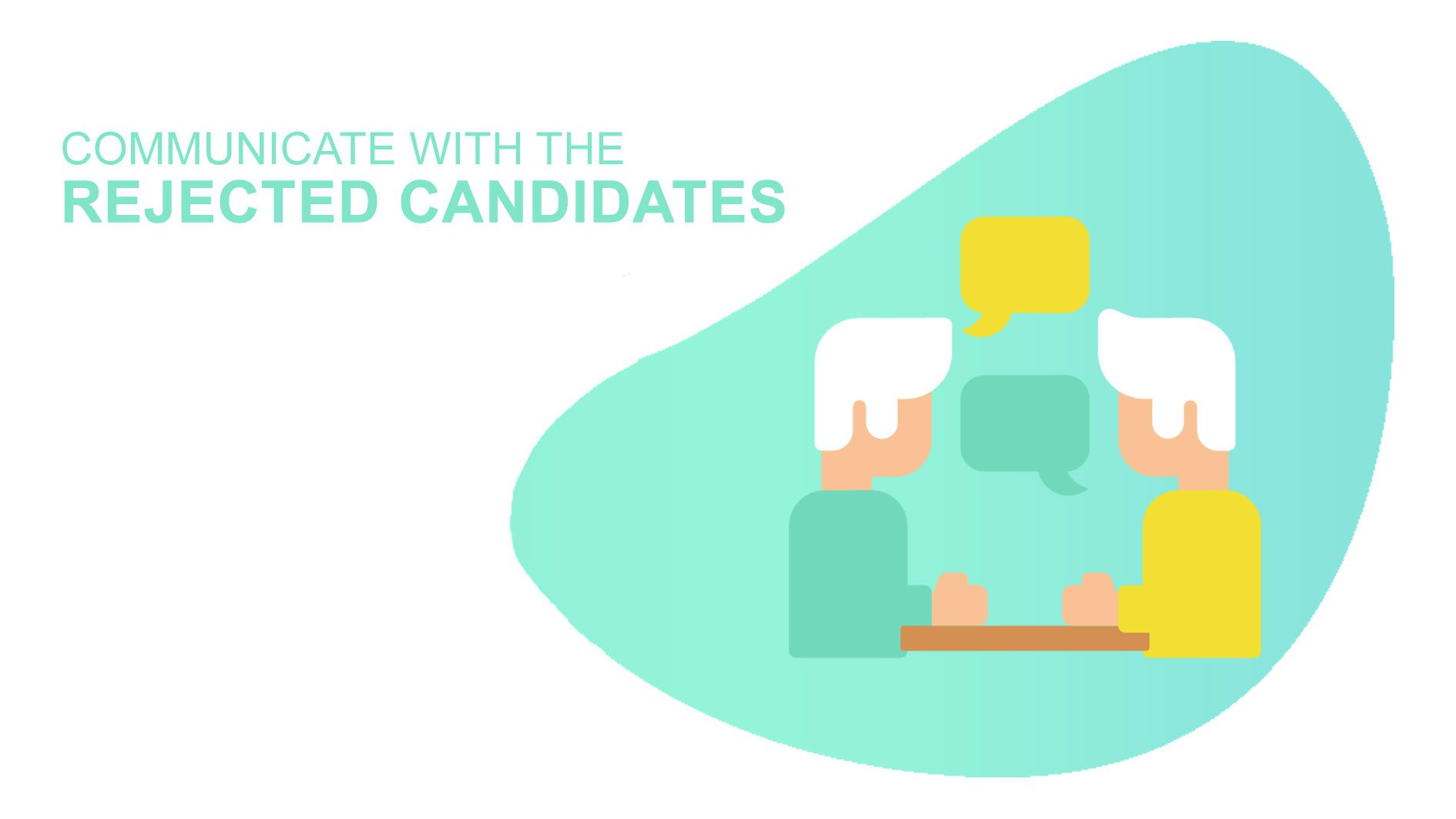 Rejected Candidates