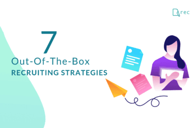 7 Out of the box recruiting strategies