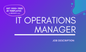 IT Operations Manager Job Description Template,IT Operations Manager JD,Free Job Description,Job Description Template,job posting