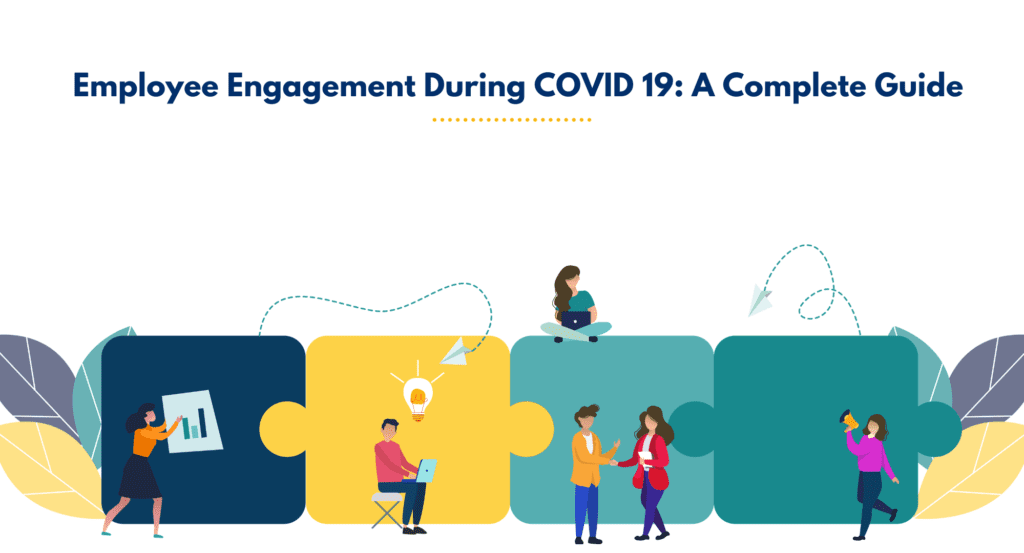 How to improve employee engagement during COVID 19. How to maintain employee engagement during COVID 19. Employee engagement guide during COVID 19.