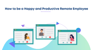 How to be a happy and productive remote employee. Tips to be a happy and productive remote worker. How to manage remote work during COVID 19.