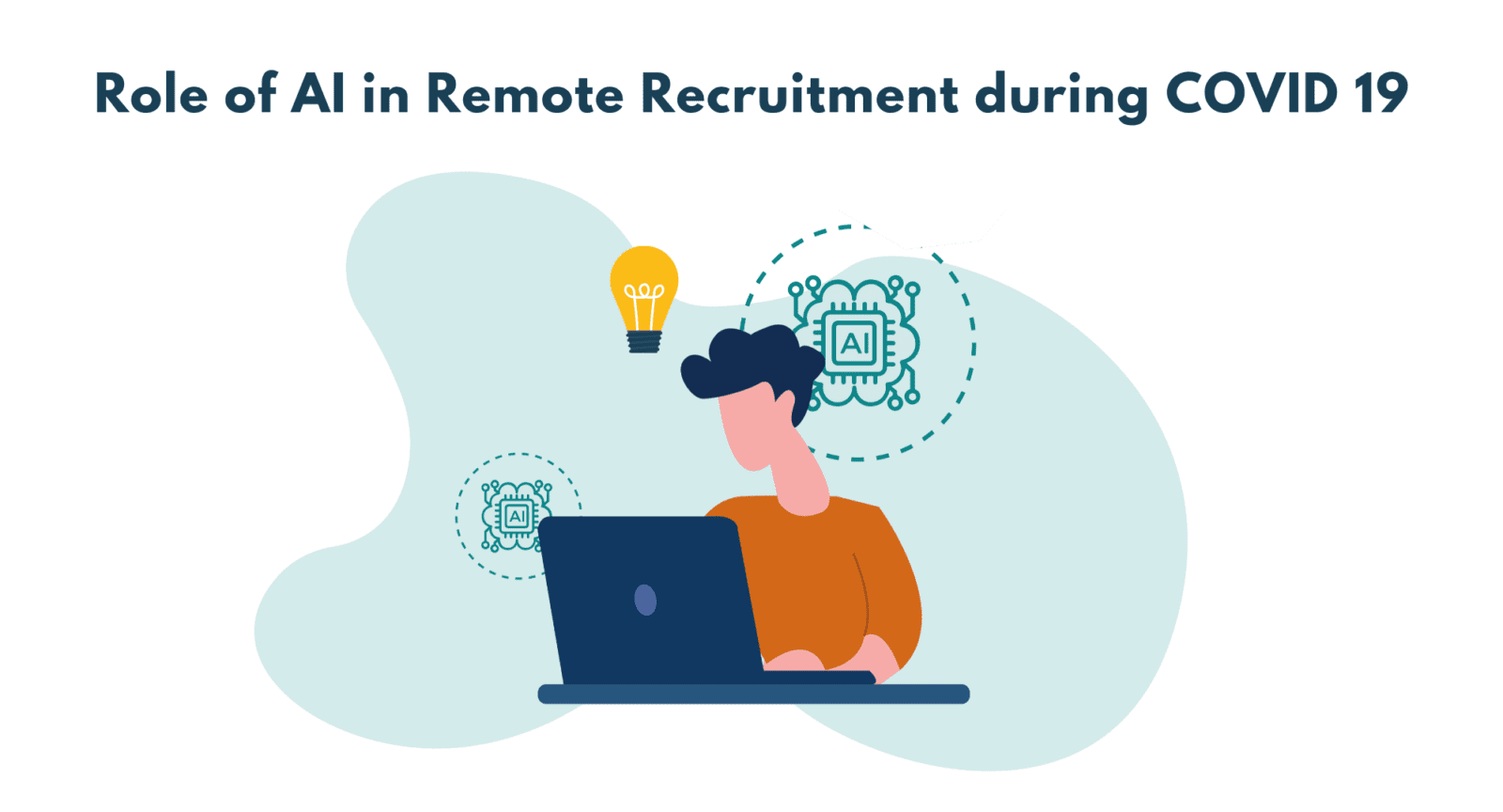 Role of AI in Remote Recruitment, Artificial Intelligence in Hiring, How can AI help in recruitment during COVID 19