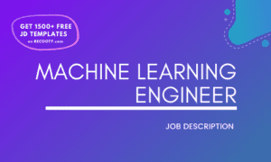 Machine Learning Engineer Job Description Template, Machine Learning Engineer JD, Free Job Description, Job Description Template, job posting