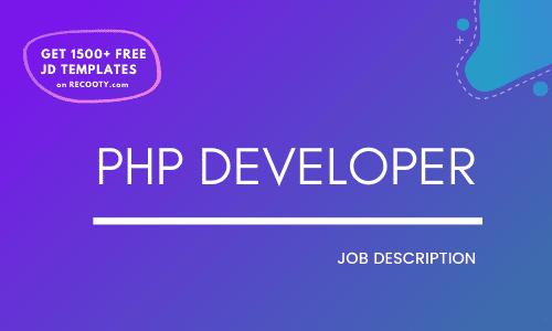 php developer free job descption, php developer free jd, php developer jd sample, php developer jd template, php developer template
