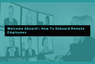 Welcome Aboard! How to Onboard Remote Empoyees, Tips To Onboard Remote Employees During Covid 19, How to successfully onboard a new employee during COVID-19, Tips for Employee Orientation During COVID-19.