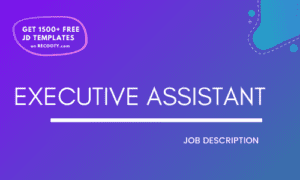Executive Assistant Job Description Template,Executive Assistant JD,Free Job Description,Job Description Template,job posting
