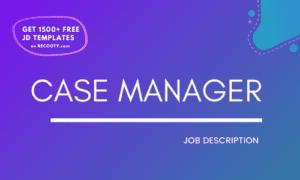 Case Manager Job Description Template,Case Manager JD,Free Job Description,Job Description Template,job posting