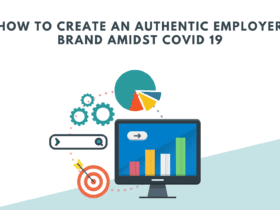 How To Create An Authentic Employer Brand Amidst COVID 19. How Employer Branding Needs to Respond to COVID-19. Employer Branding Amidst COVID-19.