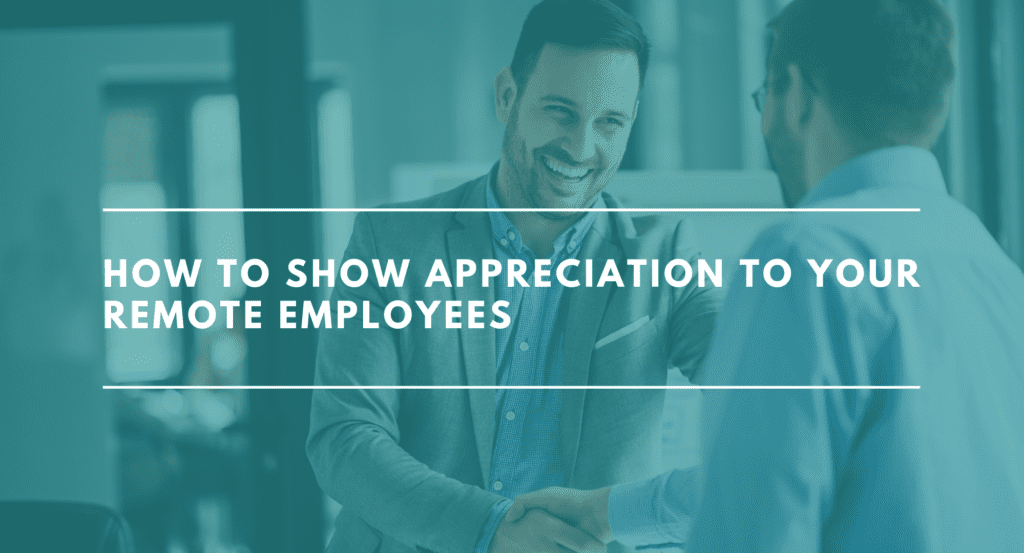 How To Appreciate Remote Employees. How To Appreciate Remote Employees During COVID 19. How to show appreciation to remote employees. Remote ways to show appreciation to your work from home employees.