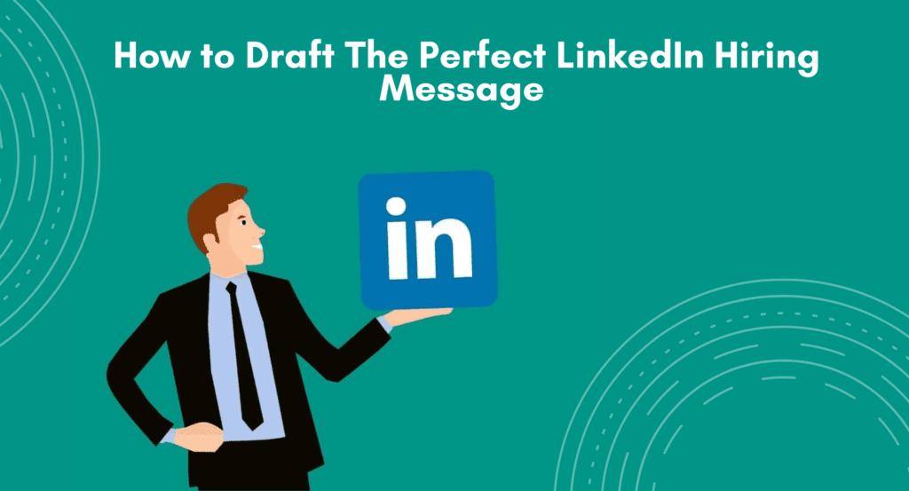 How to write a great LinkedIn Recruitment Inmail. Tips to writhe the best candidate outreach message. How to grab candidate's attention with your LinkedIn Message. How to draft a perfect Linkedin hiring message.