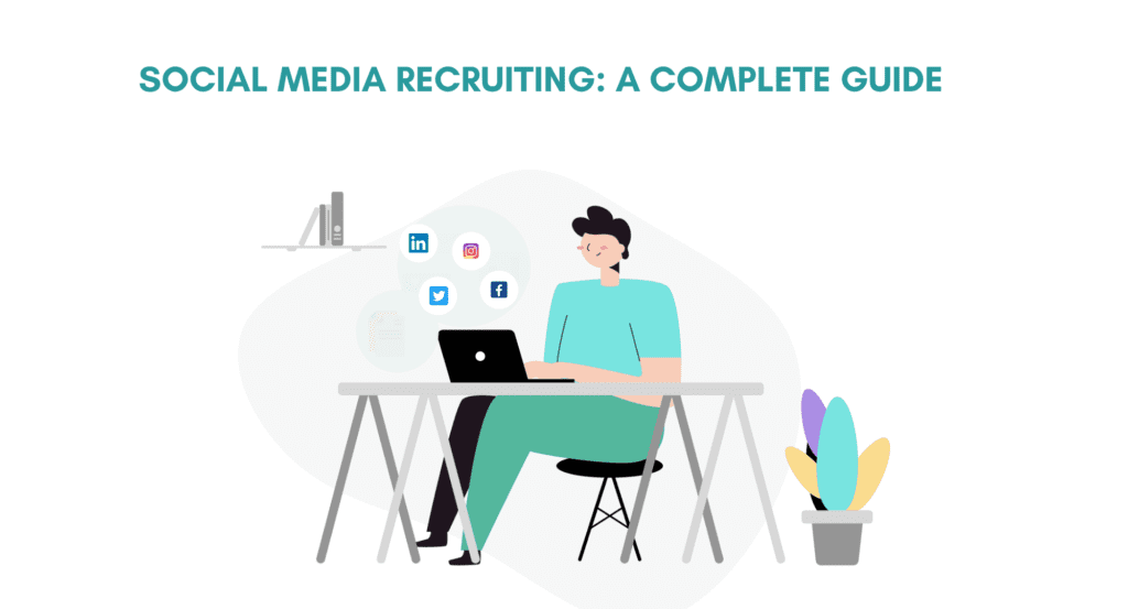 Scial Media Recruiting: A complete Guide. A Guide to social media recruiting. How to recruit using social media. Social media recruiting guide. Social media recruiting in 2020.