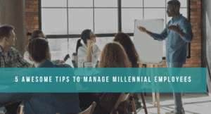 Tips to manage millennial employees. How to manage millennial employees. Managing a millennial workforce.