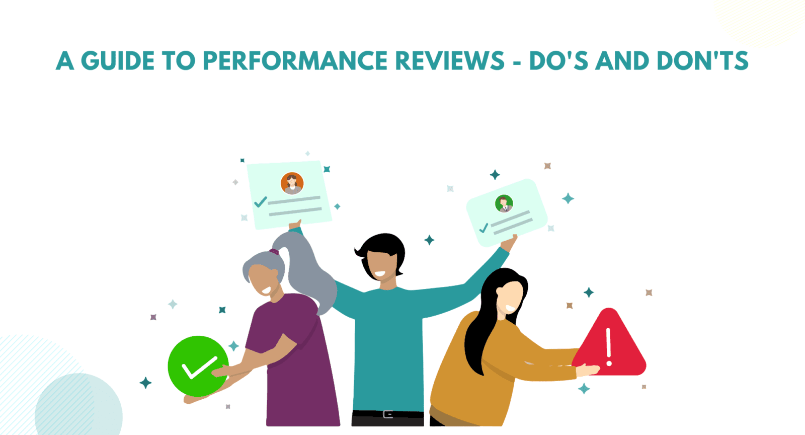 Tips to give performance reviews. How to give performance reviews. A guide to performance reviews. Dos and don'ts of performance reviews. Tips on how to give performance reviews. How to give performance appraisals.