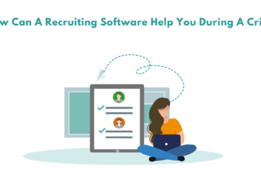 How can a recruiting software help you during a crisis. Role of a recruiting software in a crisis. What can a recruiting software do to help you hire effectively in a crisis. How hiring automation will help you in a crisis.