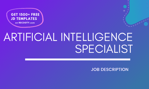 Artificial Intelligence Specialist Job Description Template,Artificial Intelligence Specialist JD,Free Job Description,Job Description Template,job posting