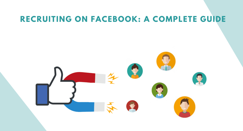 How to hire on Facebook. Recruitment on Facebook. A complete guide to hiring on Facebook. How to recruit on Facebook. Facebook Recruiting, a complete guide.