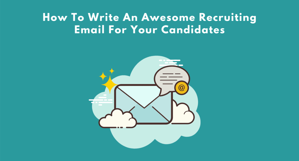 How To Write An Awesome Recruiting Email For Your Candidates. What makes candidates respond to recruiting emails? 6 STEPS TO WRITE EFFECTIVE RECRUITING EMAILS. 15 Tips on Amazing Cold Emails for Recruiting.