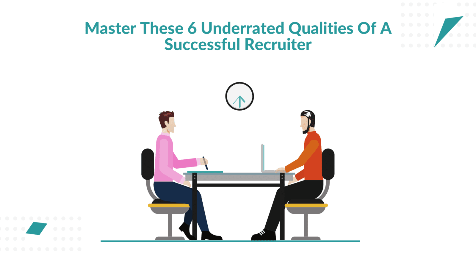 master these 6 characteritics of a great recruiter. Top characteritics of a great recuiter. 6 underrated characteristics of a good recruiter. Characteristics of a great recruiter. essential qualities of a great recruiter.