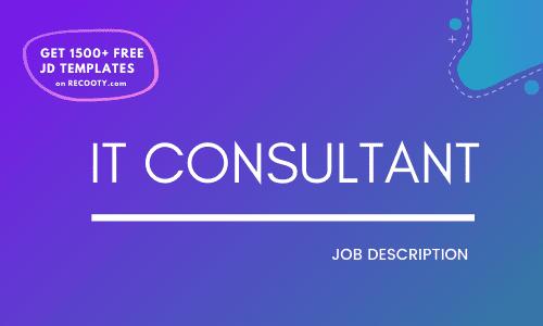 IT Consultant Job Description Template,IT Consultant JD,Free Job Description,Job Description Template,job posting