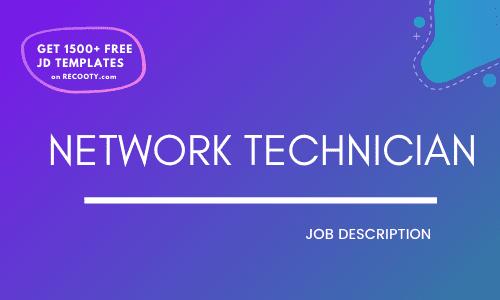 Network Technician Job Description Template,Network Technician JD,Free Job Description,Job Description Template,job posting