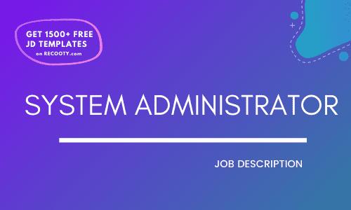 System Administrator Job Description Template,System Administrator JD,Free Job Description,Job Description Template,job posting
