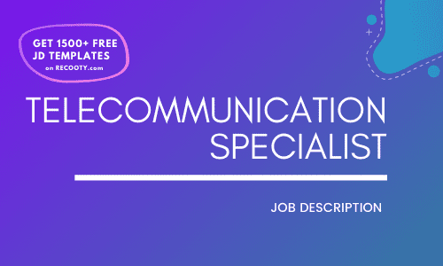 Telecommunication Specialist Job Description Template,Telecommunication Specialist JD,Free Job Description,Job Description Template,job posting