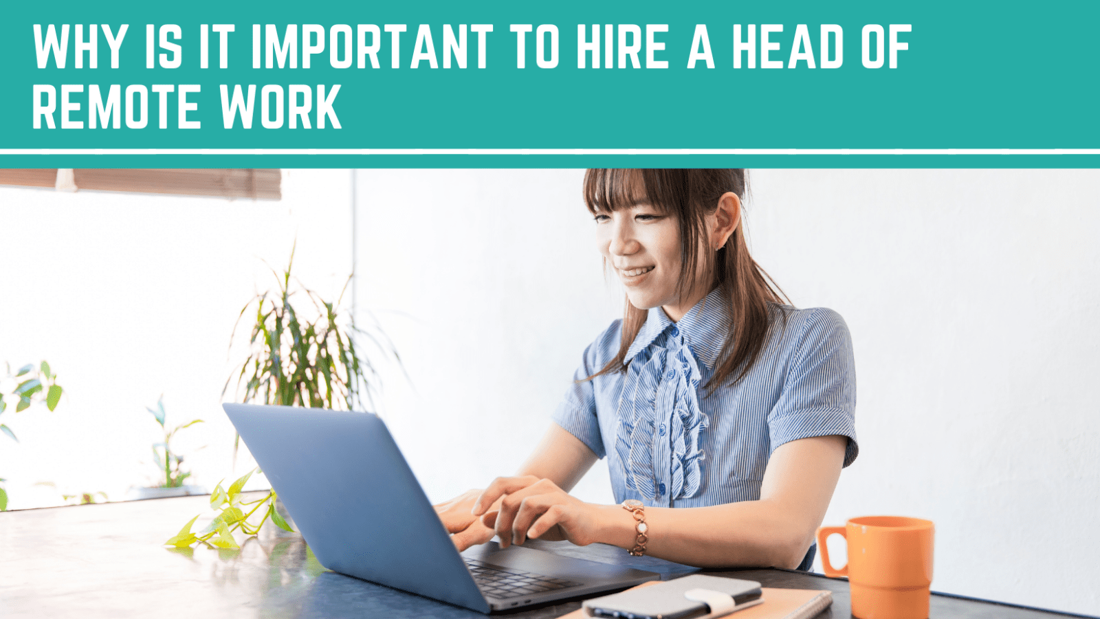 Why Is It Important To Hire A Head Of Remote . Why should you hire head of remote work. Hiring a Head of Remote Work