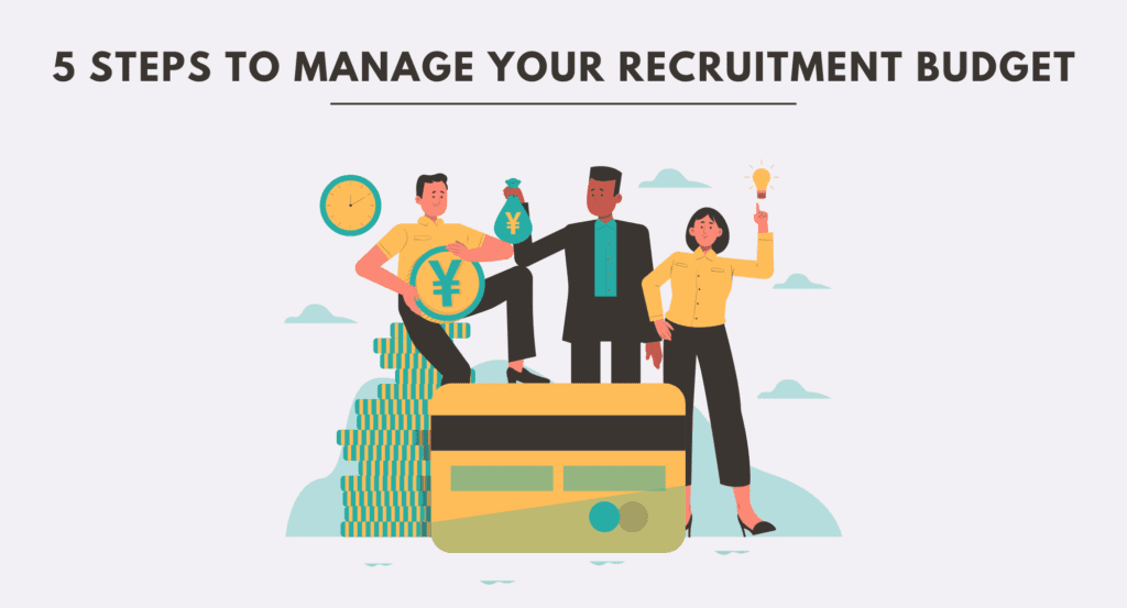How to manage recruitment budget. How to reduce recruitment budget. How to optimize your recruitment budget. A complete guide to recruitment budgets.