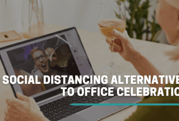 6 social distancing alternatives to office celebrations. How to have an office celebration while social distancing.