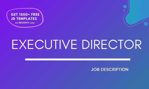 Executive Director Job Description Template,Executive Director JD,Free Job Description,Job Description Template,job posting