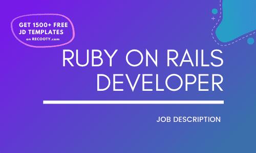 Ruby on Rails Developer Job Description Template,Ruby on Rails Developer JD,Free Job Description