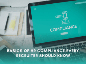 Everything about HR compliance you need to know. HR compliance guidelines. Basics of HR every recruiter should know.