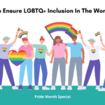 How To Ensure LGBTQ+ Inclusion In The Workplace. LGBTQ+ inclusion in workplace. 5 tips on making workplaces LGBTQ inclusive
