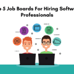 Top 5 job boards for hiring software professionals. What are the best job boards to hire software professionals. Best job boards.