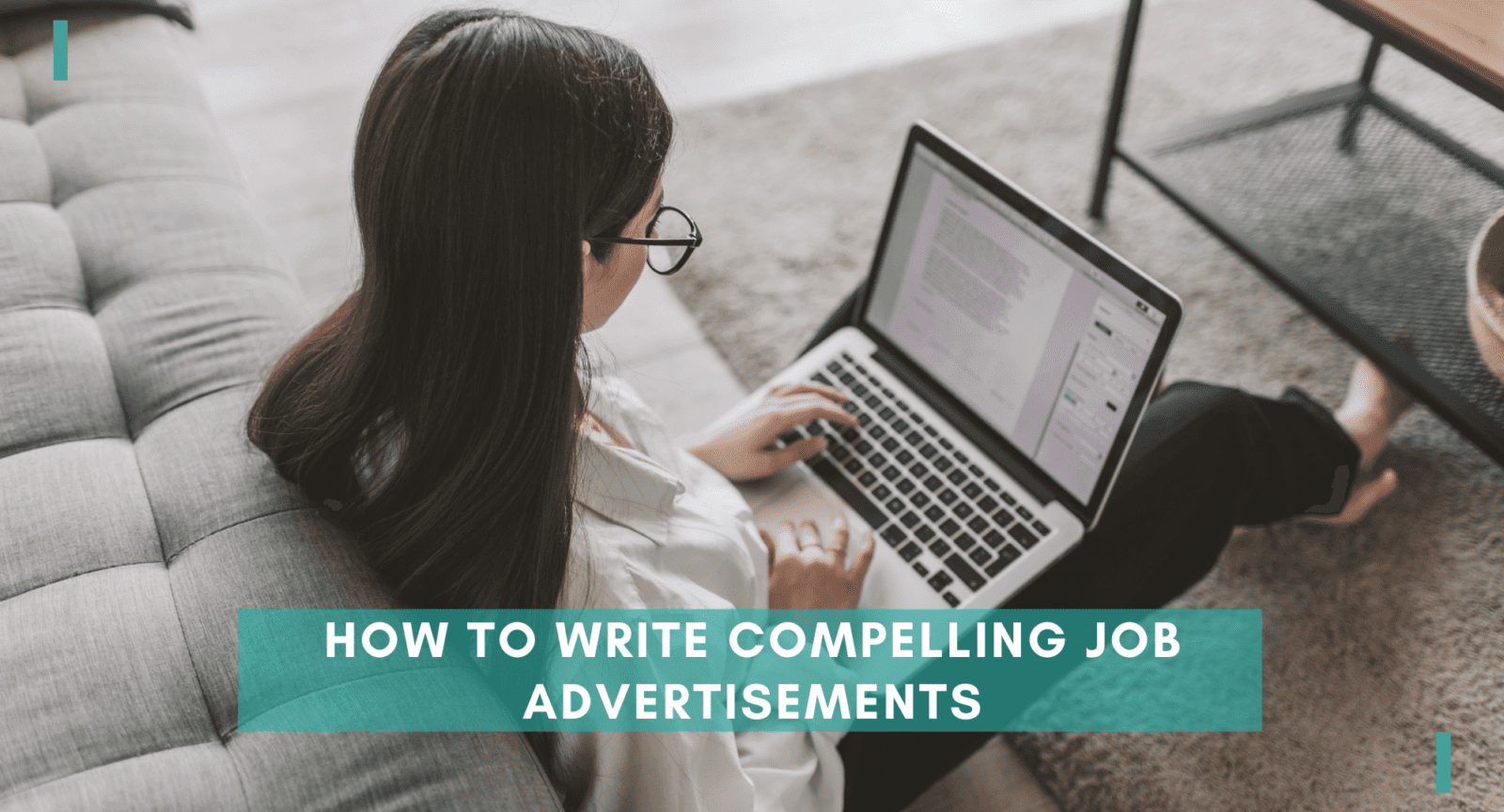 How To Write Compelling Job Advertisements. How to write job advertisements, Job advertisements guide