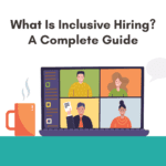 what is inclusive hiring? Inclusive hiring a complete guide. What is inclusive hiring and how does it work?
