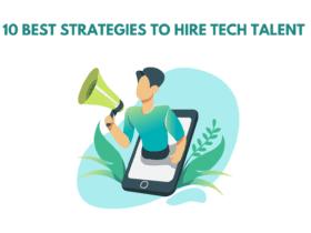 Best hiring strategies, tech hiring, technical hiring, tech recruitment.